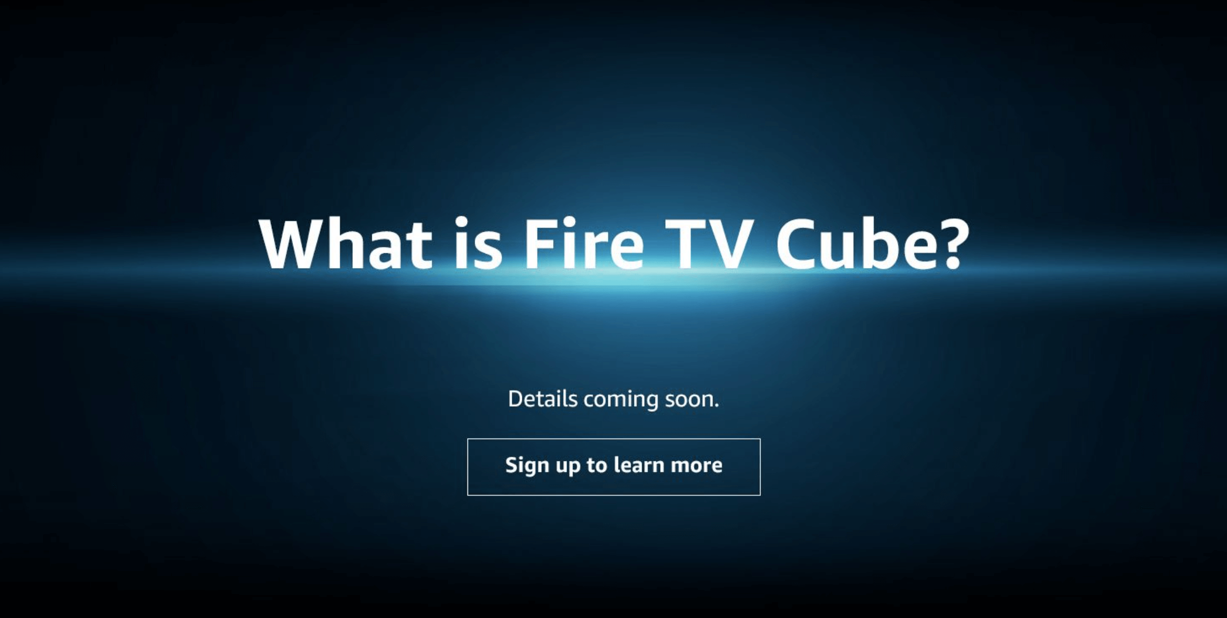 Fire TV Cube coming son